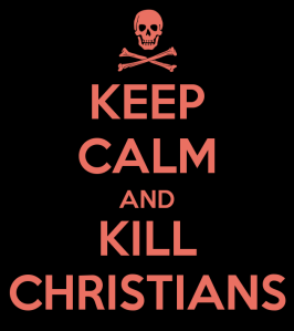 keep-calm-and-kill-christians-4
